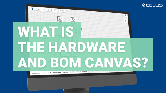 What are the Hardware and BOM Canvases?