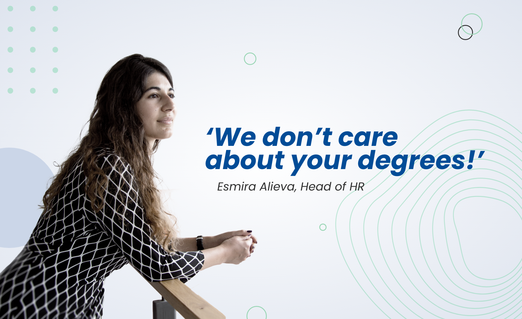 We don't care about your degrees!