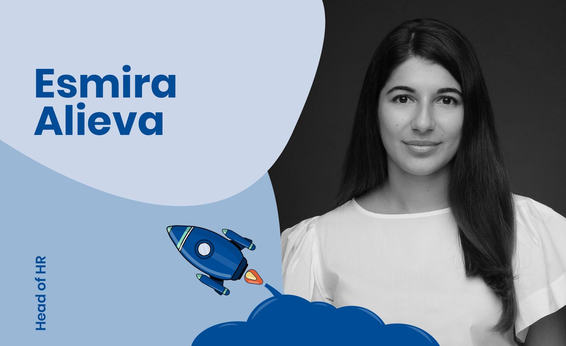 Interview with Head of HR, Esmira Alieva